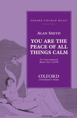 You are the peace of all things calm