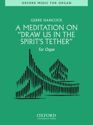 A Meditation on 'Draw Us in the Spirit's Tether'