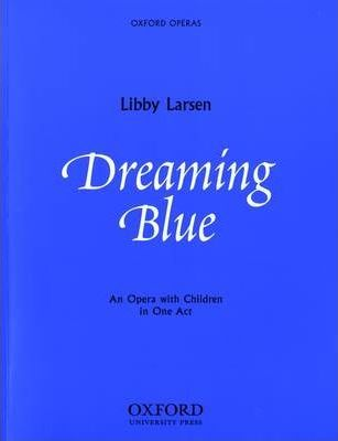 Dreaming Blue: Vocal Score