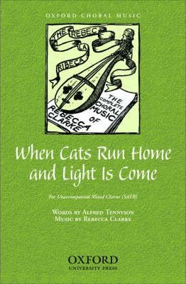 When cats run home and light is come