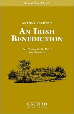 An Irish Benediction: Unison Vocal Score
