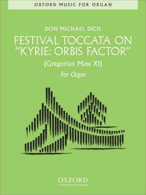 Festival Toccata on 'Kyrie: Orbis Factor'
