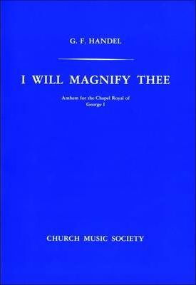 I will magnify Thee