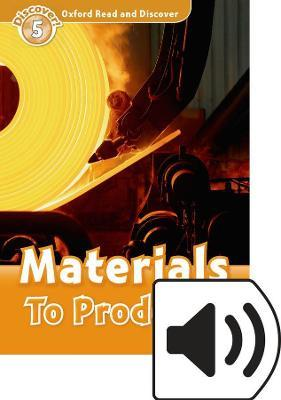 Oxford Read and Discover: Level 5: Materials to Products Audio Pack