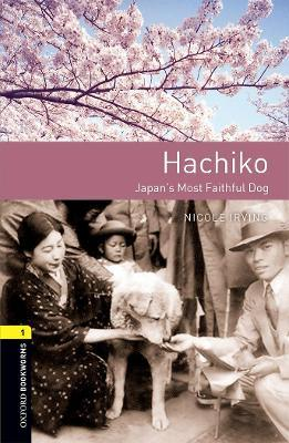 Oxford Bookworms Library: Level 1: Hachiko: Japan's Most Faithful Dog