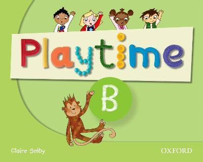 Playtime: B: Class Book : Stories, DVD and play- start to learn real-life English the Playtime way!