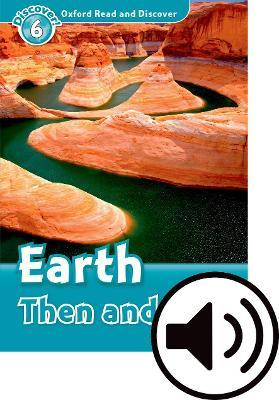 Oxford Read & Discover 6 Earth Then & Now MP3 Audio (Lmtd+Perp)