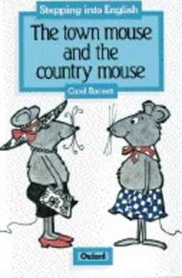 Stepping into English: Town Mouse and the Country Mouse Level 1