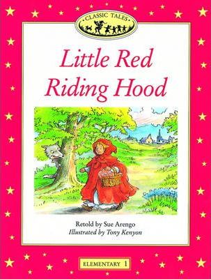 Classic Tales: Little Red Riding Hood Elementary level 1