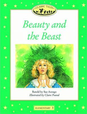 Classic Tales: Beauty and the Beast Elementary level 3
