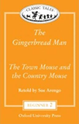 "Classic Tales: ""The Gingerbread Man"", ""The Town Mouse and the Country Mouse"""