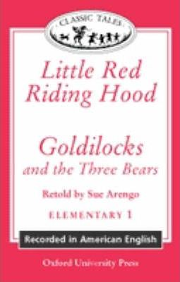 Classic Tales: 'Goldilocks and the Three Bears', 'Little Red Riding Hood'