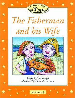 Classic Tales: Fisherman and His Wife Beginner level 2