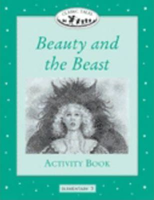 Classic Tales: Beauty and the Beast Activity Book Elementary level 3