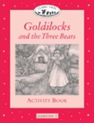 Classic Tales: Goldilocks and the Three Bears Activity Book Elementary level 1
