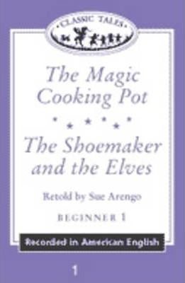"Classic Tales: ""The Magic Cooking Pot"", ""The Shoemaker and the Elves"" Beginner level 1"