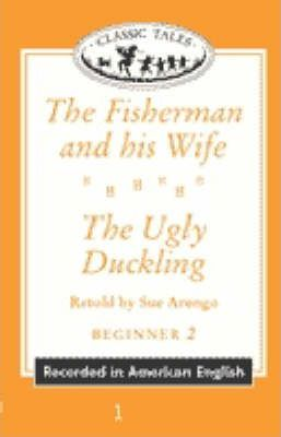 "Classic Tales: ""The Fisherman and His Wife"", ""The Ugly Duckling"" Beginner level 2"