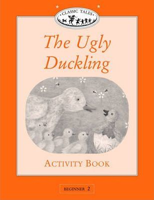 Classic Tales: Ugly Duckling Activity Book Beginner level 2