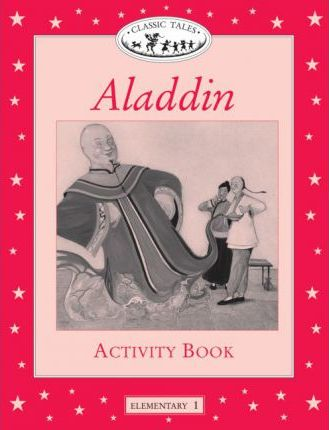Classic Tales: Aladdin Activity Book Elementary level 1