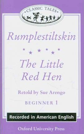 "Classic Tales: ""The Little Red Hen"", ""Rumplestiltskin"" Beginner level 1"
