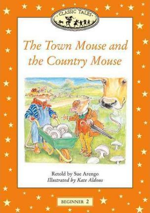 Classic Tales: Town Mouse and the Country Mouse Beginner level 2