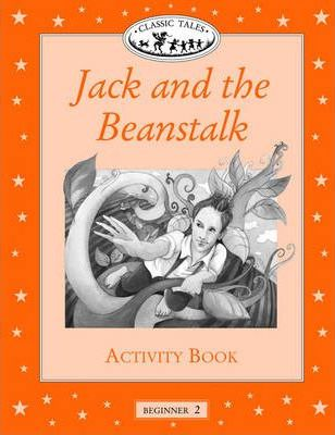 Classic Tales: Jack and the Beanstalk Activity Book Beginner level 2