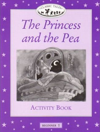 Classic Tales: Princess and the Pea Activity Book Beginner level 1