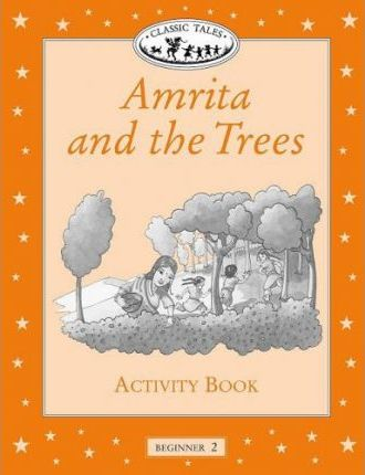 Classic Tales: Amrita and the Trees Activity Book Beginner level 2
