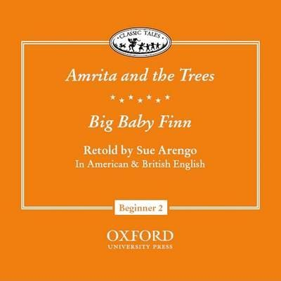 "Classic Tales: ""Amrita and the Trees"", ""Big Baby Finn"" Beginner level 2"