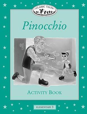 Classic Tales: Pinocchio Activity Book Elementary level 3