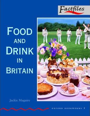 Factfiles: Food and Drink in Britain: 1000 Headwords