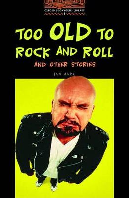 Too Old to Rock and Roll and Other Stories: 700 Headwords