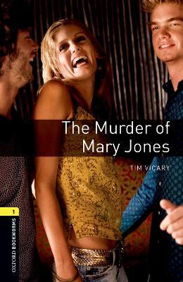 Oxford Bookworms Library: Level 1: The Murder of Mary Jones: Oxford Bookworms Library: Level 1:: The Murder of Mary Jones audio CD pack 400 Headwords