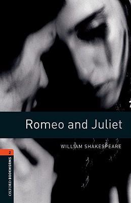Oxford Bookworms Library: Stage 2: Romeo and Juliet: 700 Headwords