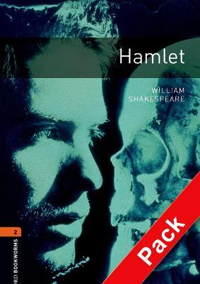 Oxford Bookworms Library: Level 2: Hamlet Playscript: Oxford Bookworms Library: Level 2:: Hamlet Playscript audio CD pack 700 Headwords