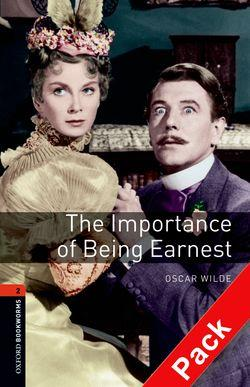 Oxford Bookworms Library: Level 2: The Importance of Being Earnest Playscript: Oxford Bookworms Library: Level 2:: The Importance of Being Earnest Playscript audio CD pack 700 Headwords