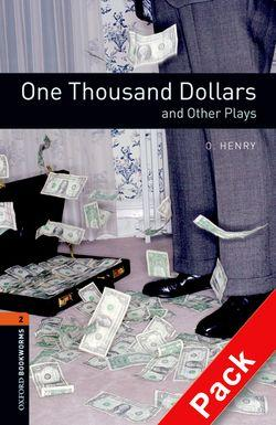 Oxford Bookworms Library: Level 2: One Thousand Dollars and Other Plays: Oxford Bookworms Library: Level 2:: One Thousand Dollars and Other Plays audio CD pack 700 Headwords