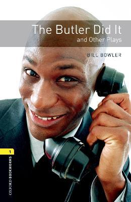 Oxford Bookworms Library: Level 1:: The Butler Did It and Other Plays