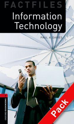 Oxford Bookworms Library Factfiles: Level 3:: Information Technology audio CD pack
