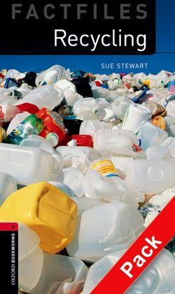 Oxford Bookworms Library Factfiles: Level 3: Recycling Audio CD Pack: 1000 Headwords