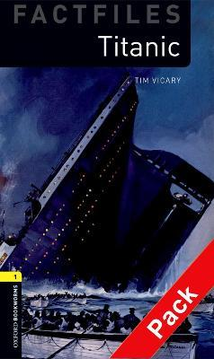 Oxford Bookworms Library Factfiles: Level 1:: Titanic audio CD pack