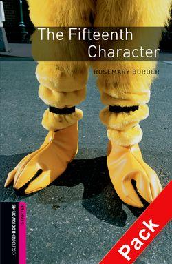 The Oxford Bookworms Library: Starter: The Fifteenth Character Audio CD Pack: 250 Headwords