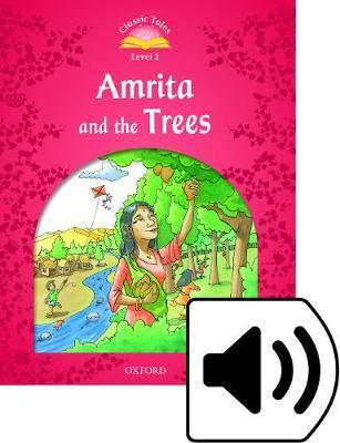 Classic Tales Second Edition: Level 2: Amrita and the Trees
