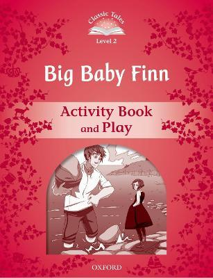 Classic Tales Second Edition Level 2 Big Baby Finn Activity Book & Play