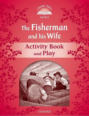 Classic Tale: Level 2: The Fisherman and His Wife Activity Book & Play