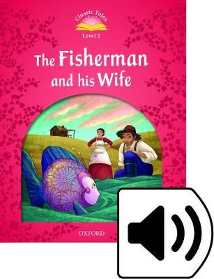 Classic Tales Second Edition: Level 2: The Fisherman and His Wife e-Book & Audio Pack
