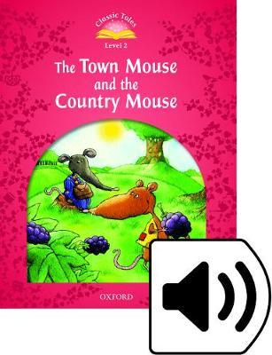 Classic Tales Second Edition: Level 2: The Town Mouse and the Country Mouse e-Book & Audio Pack