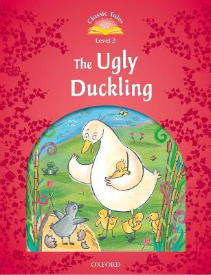 Classic Tales Second Edition: Level 2: The Ugly Duckling