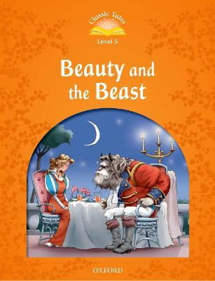 Classic Tales: Level 5: Beauty and the Beast