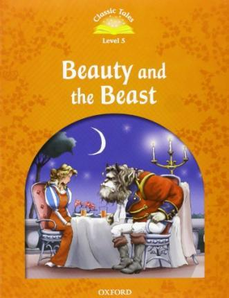 Classic Tales Second Edition: Level 5: Beauty and the Beast e-Book & Audio Pack